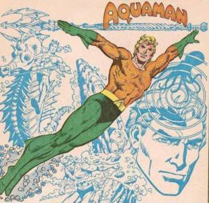Aquaman: showing you water is cool ; )